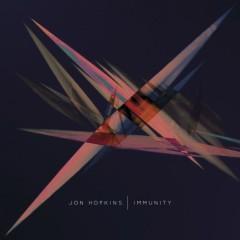 Immunity - Jon Hopkins