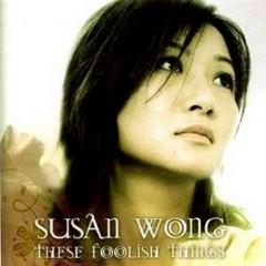 These Foolish Things - Susan Wong