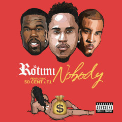 Nobody (Single) - Rotimi, 50 Cent, T.I.