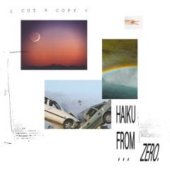 Haiku From Zero - Cut Copy
