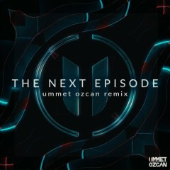 The Next Episode (Ummet Ozcan Remix) (Single) - Dr. Dre