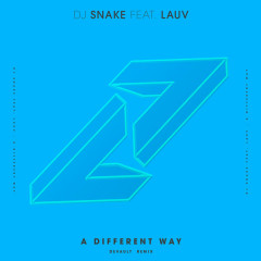 A Different Way (DEVAULT Remix) - DJ Snake, Lauv