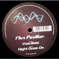 Voscillate l Night Goes On - Flux Pavilion