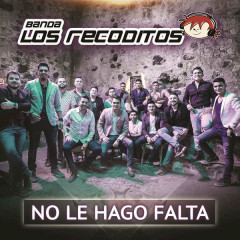 No Le Hago Falta (Single) - Banda Los Recoditos