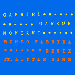 Bombo Fabrika Remix (Single) - Gabriel Garzon Montano, Little Simz