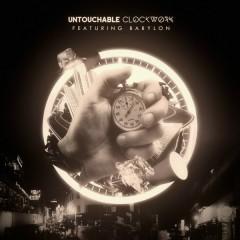Clockwork - Untouchable