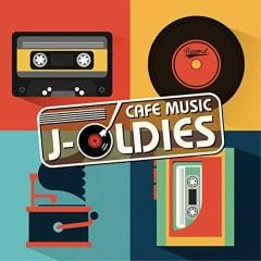 Cafe Musics J-Oldies