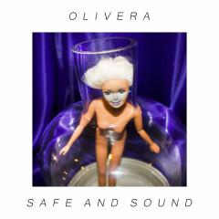 Safe And Sound (Single) - Olivera
