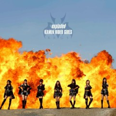 exploded - Kamen Rider GIRLS