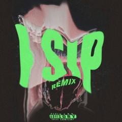 I Sip (Remix)