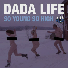 So Young So High (Remixes) - EP - Dada Life