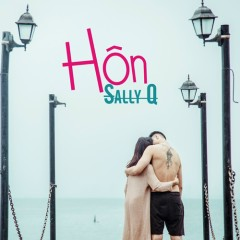 Hôn (Single) - Sally Q