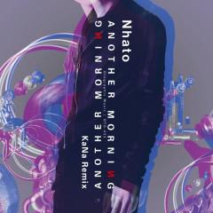 Another Morning (KaNa Remix) - Nhato