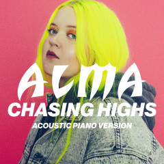 Chasing Highs (Acoustic Piano Version) (Single) - Alma