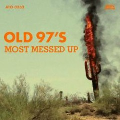 Most Messed Up - Old 97's