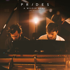 A Wilder Heart (Acoustic) - Prides