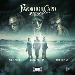 El Favorito De Los Capo (Remix) - Flow Mafia, Arcangel, Bad Bunny
