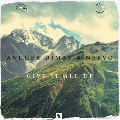 Give It All Up (Single) - Angger Dimas, Nervo