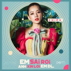 Em Sai Rồi Anh Xin Lỗi Em Đi (#ESRAXLED) (Single) - Chi Pu