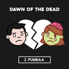 Dawn Of The Dead (Single) - J.PUMBAA