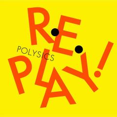 Replay! - POLYSICS