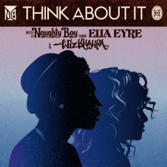 Think About It (Remixes) - EP - Naughty Boy,Wiz Khalifa,Ella Eyre