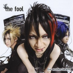 Go Motherfucker - the fool
