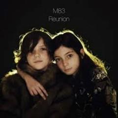 Reunion - M83