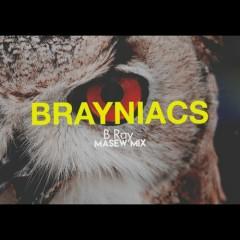 Brayniacs (Masew Mix)