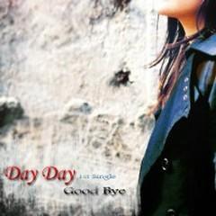 Good Bye - Day Day