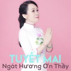 Ngát Hương Ơn Thầy - Bùi Tuyết Mai