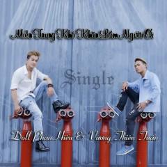 Miền Trung Khó Khăn Lắm Người Ơi (Single) - Doll Phan Hiếu, Vương Thiên Tuấn