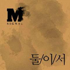 Two Of Us - M Signal