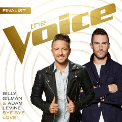 Bye Bye Love (The Voice Performance) (Single) - Billy Gilman, Adam Levine