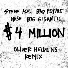 $4,000,000 (Oliver Heldens Remix) (Single) - Steve Aoki, Bad Royale, Ma$e, Big Gigantic