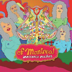 Innocence Reaches - of Montreal