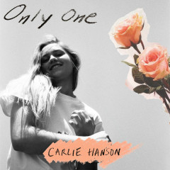 Only One (Single) - Carlie Hanson