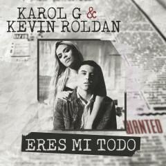 Eres Mi Todo (Single) - Karol G, Kevin Roldan