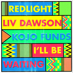I'll Be Waiting (Single) - Redlight, Liv Dawson, Kojo Funds