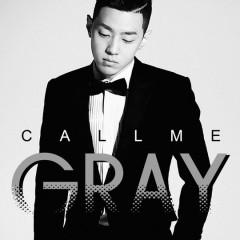 CALL ME GRAY - Gray