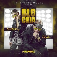 Blockia (Single) - Bad Bunny, Farruko, Dj Luian, Mambo Kingz