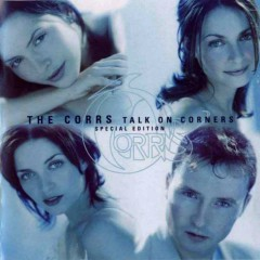 Talk on Corners (Special Edition) - The Corrs