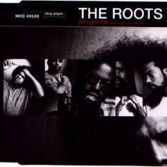 You Got Me (CDS) - The Roots