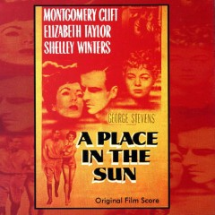A Place In The Sun OST (P.1) - Franz Waxman