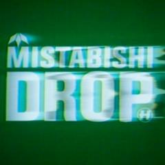 Drop - Mistabishi