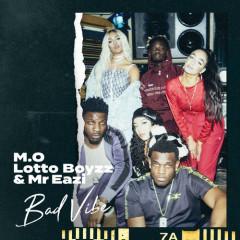 Bad Vibe (Single) - M.O, Lotto Boyzz, Mr Eazi