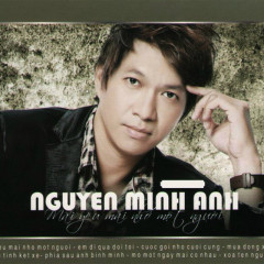 Nguyễn Minh Anh Vol. 3 - Nguyễn Minh Anh