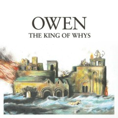 The King Of Whys - Owen