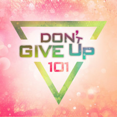 Don't Give Up (Single) - 101