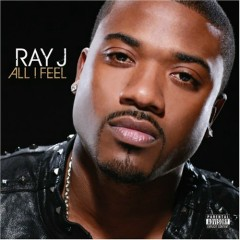All I Feel - Ray J